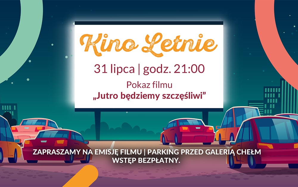 Kino Letnie przed Galerią Chełm!